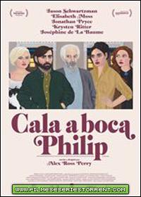 Cala a Boca, Philip (Listen Up Philip) Torrent (2014)