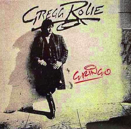Gregg Rolie Gringo 1987
