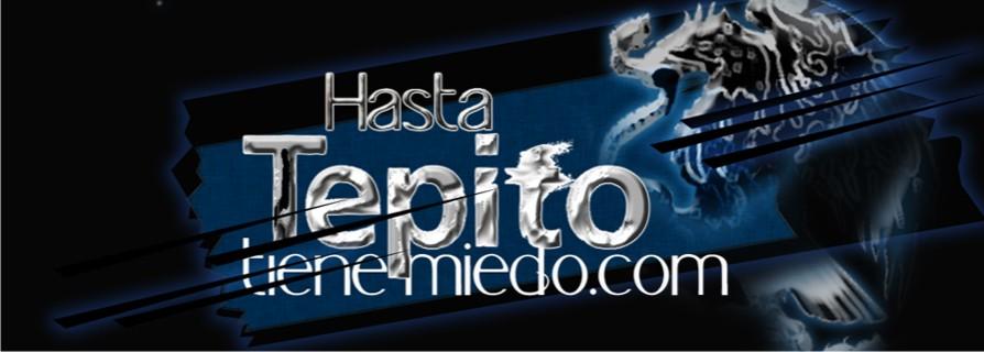 ¡Hasta Tepito tiene miedo!
