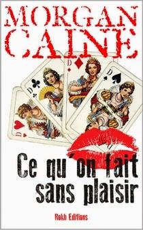 http://lesreinesdelanuit.blogspot.fr/2015/02/ce-quon-fait-sans-plaisir-de-morgan.html
