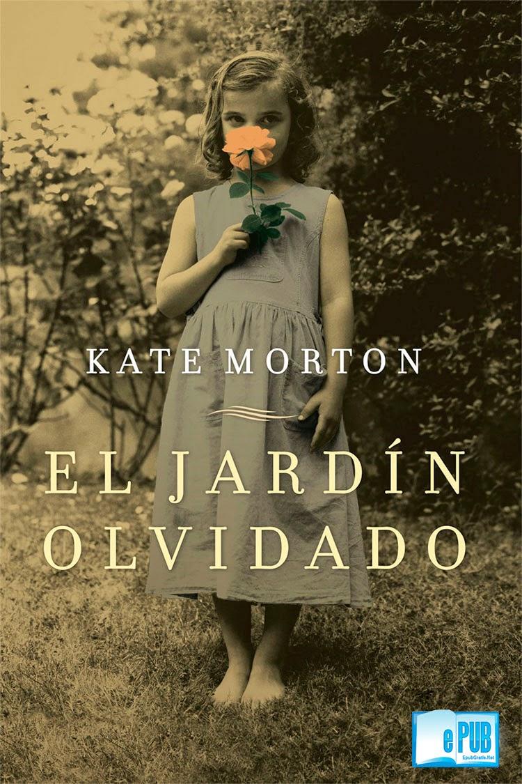 El+jard%C3%ADn+olvid El jardín olvidado   Kate Morton