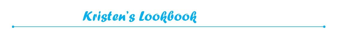 Kristen's Lookbook