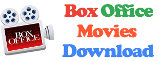 Watch And Download Box Office Movies - BoxOfficeMovies.info