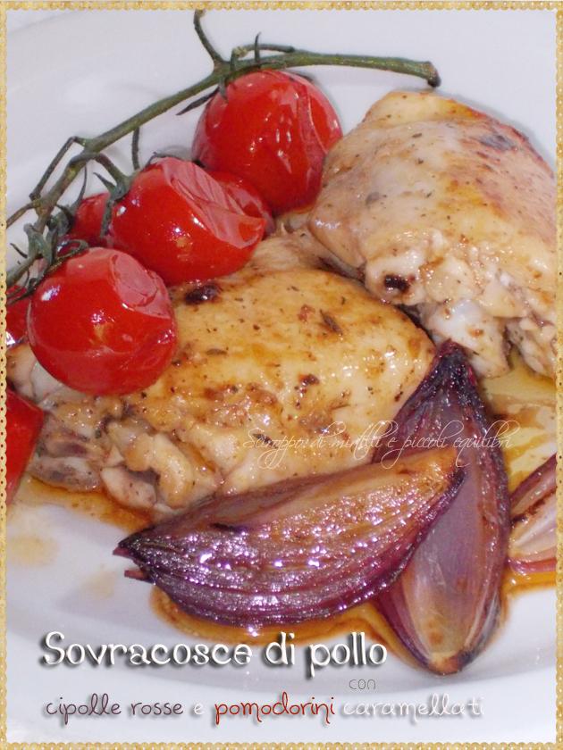 Sovracosce di pollo con cipolle rosse e pomodorini caramellati