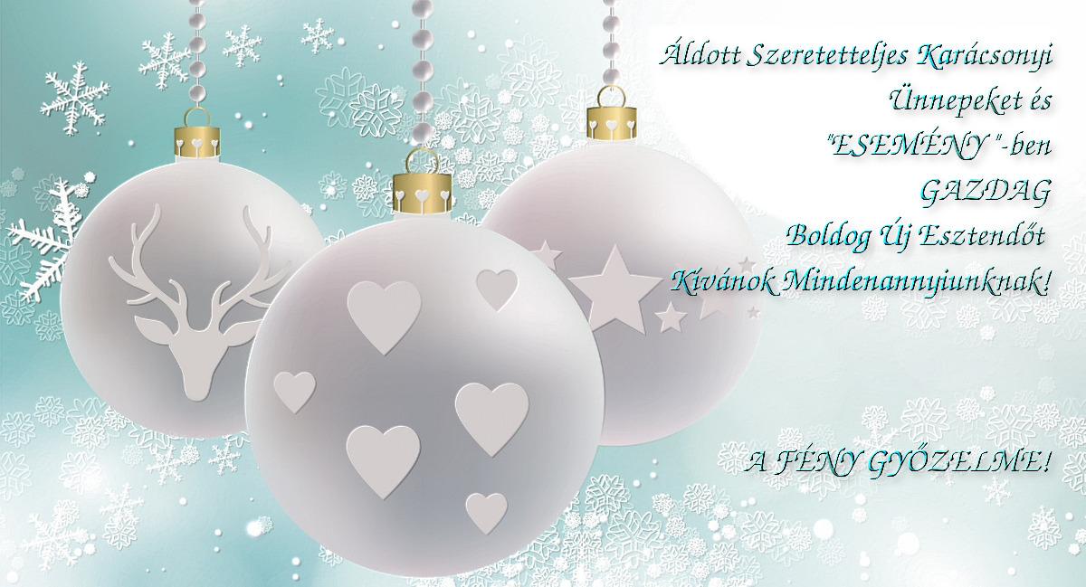 Áldott, Békés, Szeretetben Gazdag Karácsonyt Kívánok határon innen-határon túl Mindenkinek!