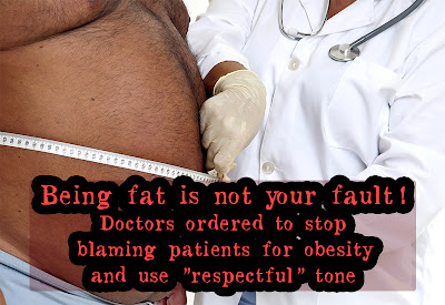 "Being fat is not your fault! Doctors ordered to stop blaming patients for obesity and use ""respectful"" tone"