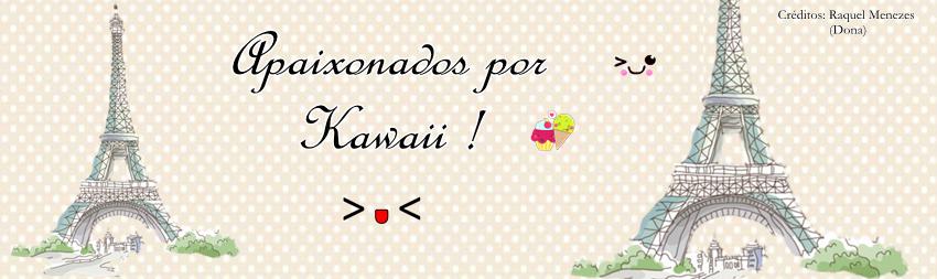 Apaixonados por Kawaii ♥