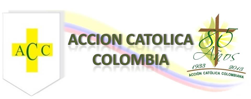 ACCION CATOLICA COLOMBIANA