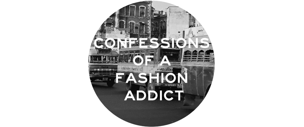 Confessions of a Fashion Addict