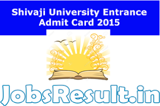 Shivaji University Entrance Admit Card 2015