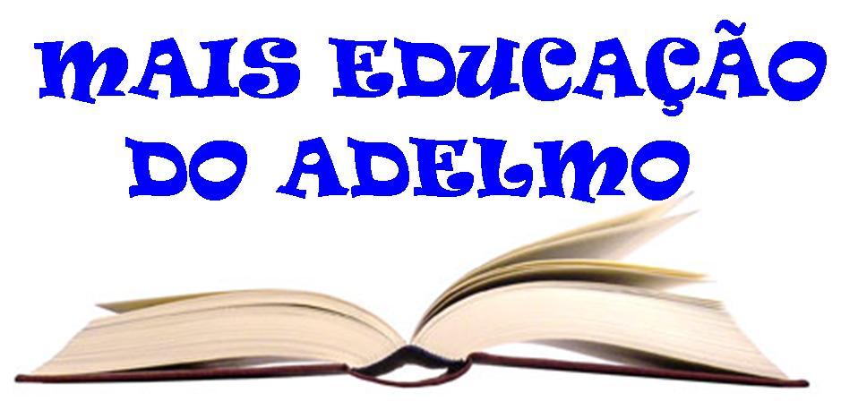 Mais Educação do Adelmo