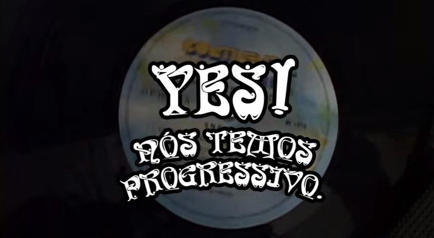 Documentário: Yes! Nós Temos Progressivo