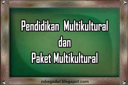 Pendidikan Multikultural dan Paket Multikultural