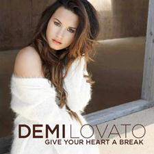Lirik Lagu Demi Lovato - Give Your Heart A Break
