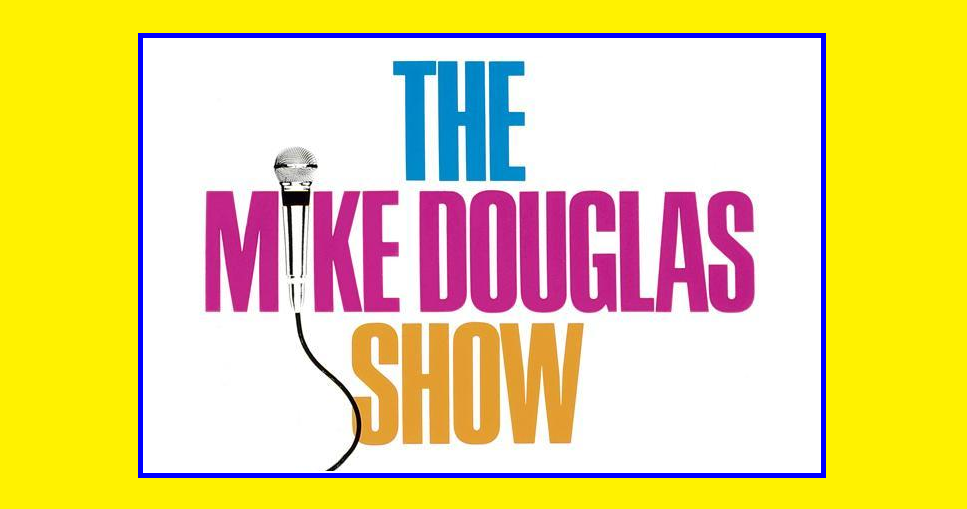 <center><i>THE <br>MIKE DOUGLAS <br>SHOW</i> </center>