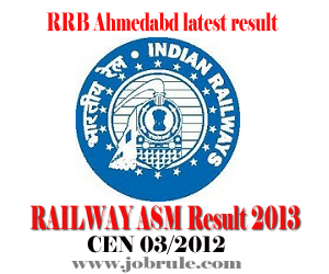 RRB Ahmedabad ASM (CEN 03/2012) Second Stage Examination result 2013