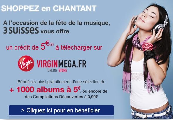 Surveillez vos emails: 3 Suisses vous offre 5€ de téléchargements Offert chez Virginmega.fr