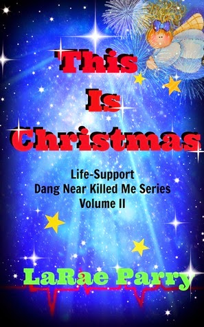http://www.amazon.com/This-Christmas-Life-Support-Killed-Support-ebook/dp/B00QHDB8LO/ref=sr_1_2?s=books&ie=UTF8&qid=1419890623&sr=1-2&keywords=larae+parry
