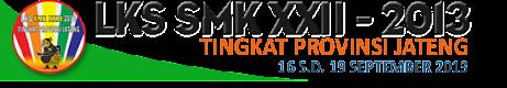 LKS SMK XXII Provinsi Jawa Tengah 2013