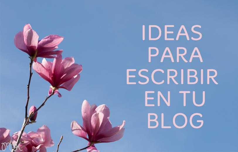 ideas para escribir en tu blog