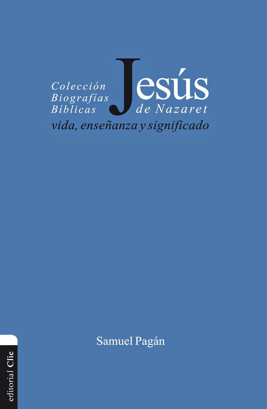 Samuel Pagán-Jesús De Nazaret,Vida,Enseñanza y Significado-