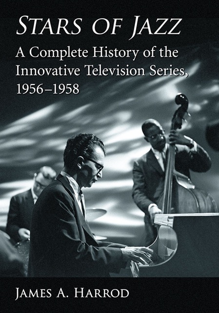 Stars of Jazz: A Complete History of the Innovative Television Series, 1956-1958