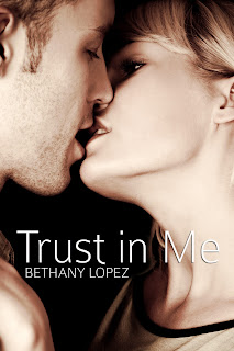 Cover Reveal: Trust in Me by Bethany Lopez