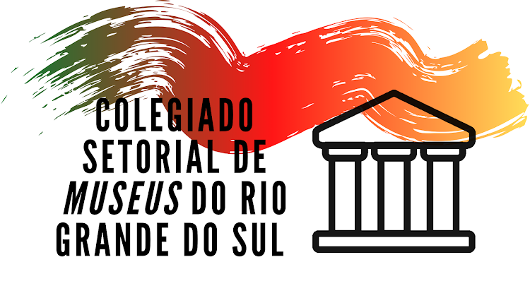 COLEGIADO SETORIAL DE MUSEUS DO RIO GRANDE DO SUL