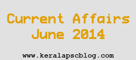 Current Affairs June 2014 Questions and Answers PDF