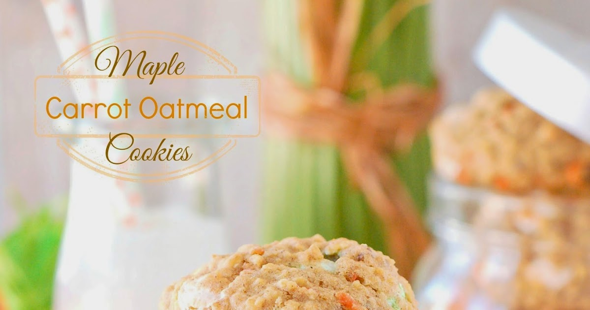 The Sweet Chick: Maple Carrot Oatmeal Cookies