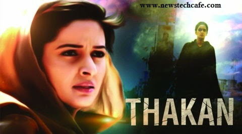 'Thakan' Zindagi Tv Show Re-Run from 18th March 2015 wiki Title Song,Story,Star-Cast,Promo,Timings