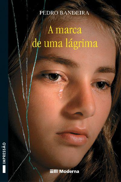 marca de uma lágrima - Pedro Bandeira | Livros Teens