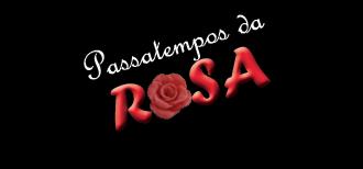 Passatempos da Rosa