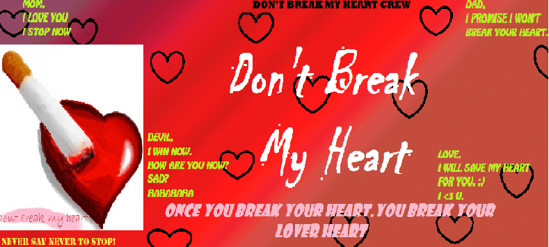 Don't Break My Heart!!!