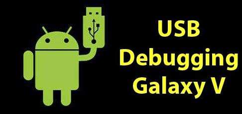 Cara Mengaktifkan USB Debugging Samsung Galaxy V