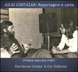 JULIO CORTÁZAR: REPORTAGEM E CARTA por viviana marcela iriart, fotos Eduardo Gamondés