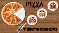 Pizza e Videogiochi
