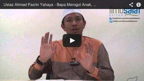 Ustaz Ahmad Fazrin Yahaya – Bapa Merogol Anak, Adakah Anak Perlu Diam dan Patuh?