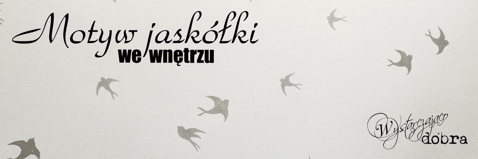 http://wystarczajacodobra.blogspot.com/2015/03/jedna-jaskoka-wiosny-nie-czyniale-ja.html