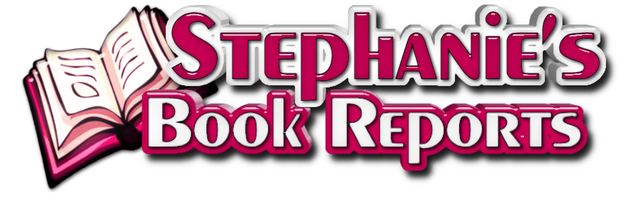 Stephanie's Book Reports