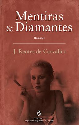 Mentiras & Diamantes, J. Rentes de Carvalho, Mentiras e Diamentes, José Rentes de Carvalho, Capa