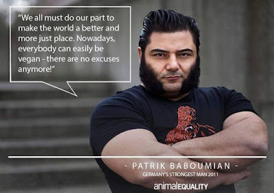 "A muscular, bearded man identified as a ""Strong Man"" competitor from Germany looks directly at camera with arms folded. Quote attributed to him reads: ""We must all do our part to make the world a better and more just place. Nowadays, everybody can easily be vegan - there are no excuses anymore!"" Organization: Animal Equality"
