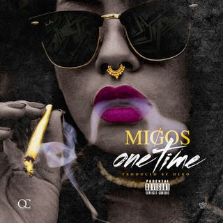 MIGOS - One Time Lyrics