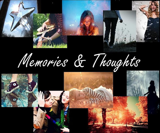 Memories and Thoughts