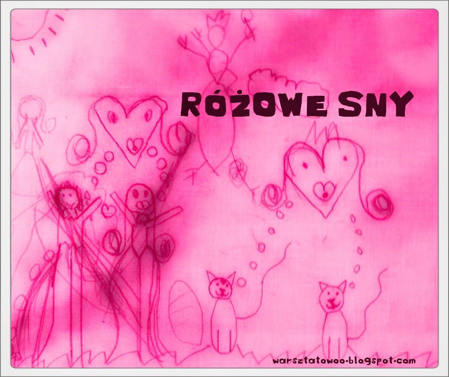 http://warsztatowoo.blogspot.com/2003/10/rozowe-sny.html