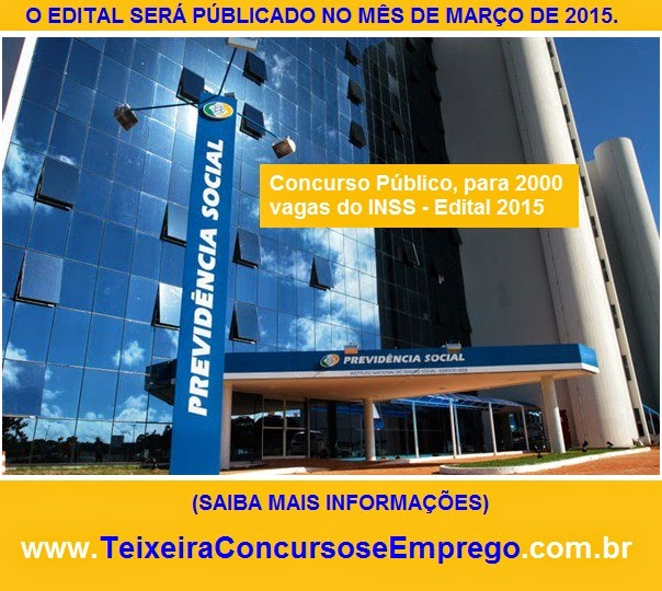 Edital do Concurso Público INSS 2015, Previsão para Março de 2015.