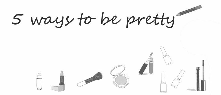 5 ways to be pretty- blog o kosmetykach