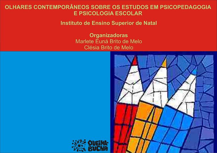 Olhares Contemporâneos Sobre Os Estudos Em Psicopedagogia E Psicologia Escolar.
