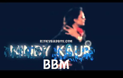 BBM Lyrics - Nindy Kaur Ft. Raftaar
