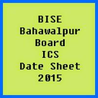 Bahawalpur Board ICS Date Sheet 2016, Part 1 and Part 2